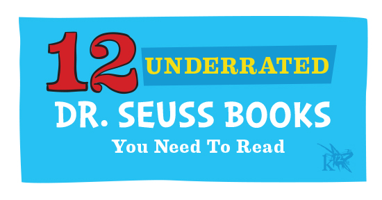 12 Underrated Dr. Seuss Books you Need to Read