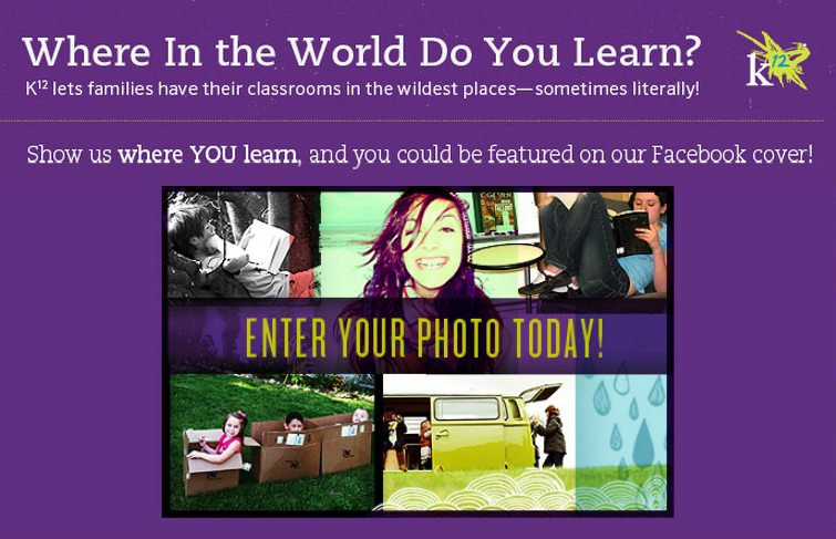 "Submit your own photo for our ""Where In the World Do You Learn"" photo contest! Join in the fun on our Facebook page at http://www.facebook.com/k12inc"